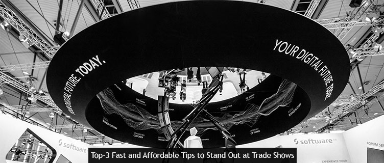 Top-3 Fast and Affordable Tips to Stand Out at Trade Shows
