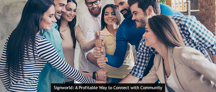 Signworld: A Profitable Way to Connect with Community