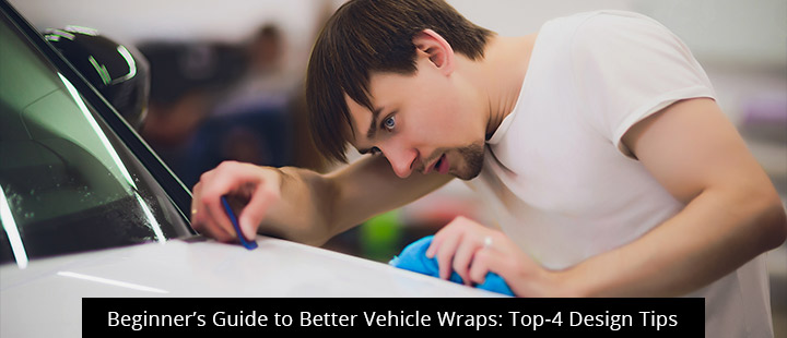 Beginner's Guide to Better Vehicle Wraps: Top-4 Design Tips