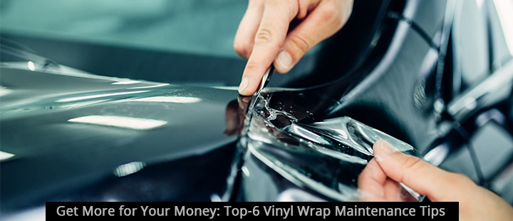 Get More for Your Money: Top-6 Vinyl Wrap Maintenance Tips