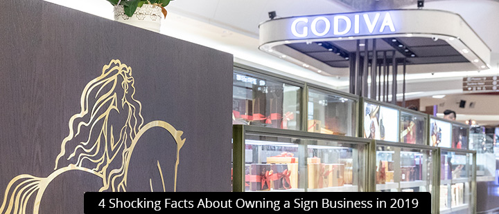 4 Shocking Facts About Owning a Sign Business in 2019
