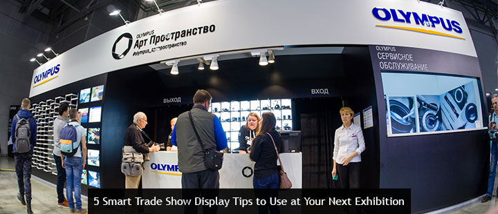 5 Smart Trade Show Display Tips to Use at Your Next Exhibition