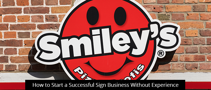How to Start a Successful Sign Business Without Experience