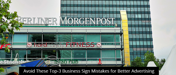 Avoid These Top-3 Business Sign Mistakes for Better Advertising