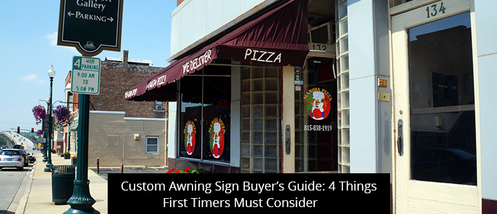 Custom Awning Sign Buyer's Guide: 4 Things First Timers Must Consider
