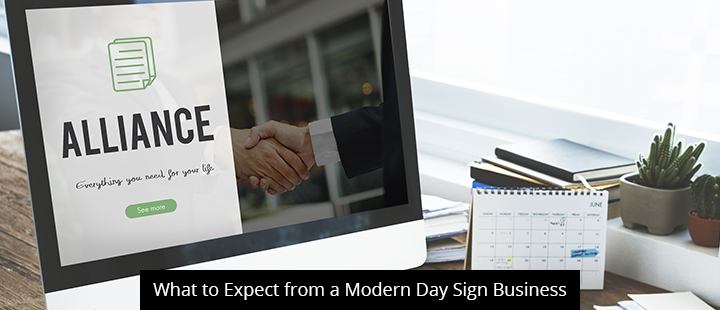 What To Expect From A Modern Day Sign Business