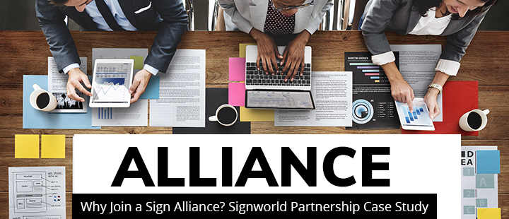 Why Join a Sign Alliance? Signworld Partnership Case Study
