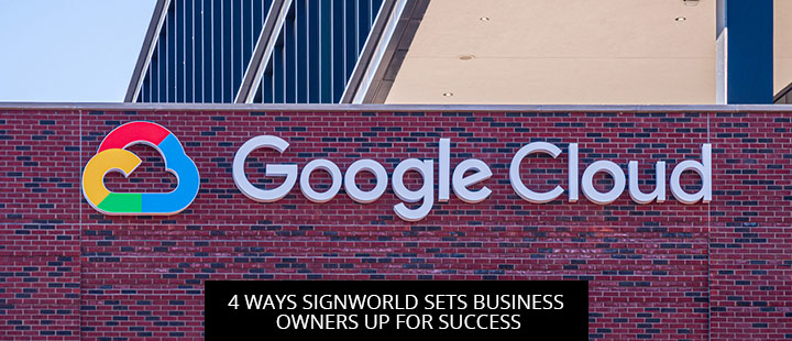 4 Ways Signworld Sets Business Owners Up For Success