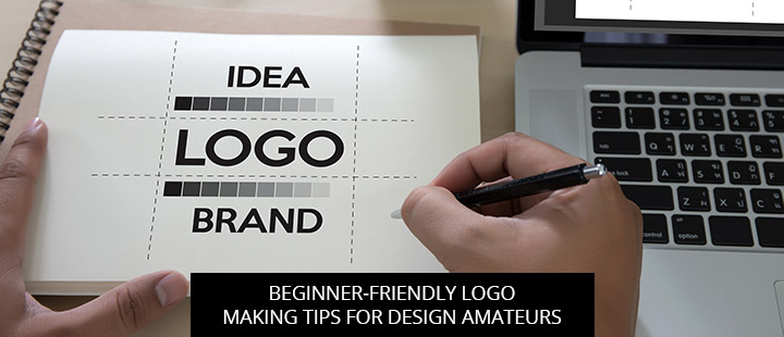 Beginner-Friendly Logo Making Tips For Design Amateurs