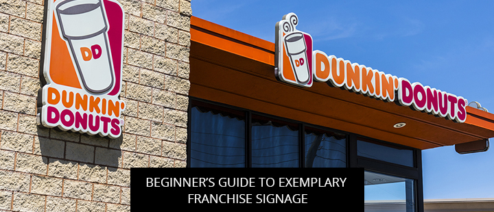 Beginner's Guide To Exemplary Franchise Signage