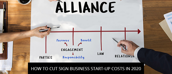 How To Cut Sign Business Start-Up Costs In 2020