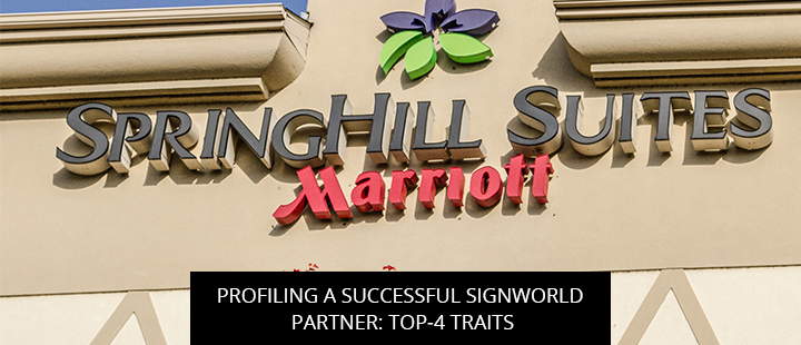 Profiling A Successful Signworld Partner: Top-4 Traits