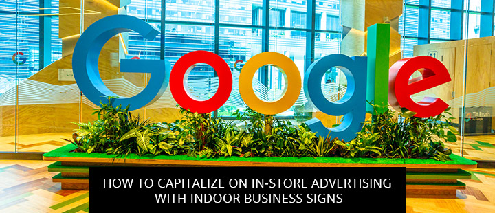 How To Capitalize On In-store Advertising With Indoor Business Signs