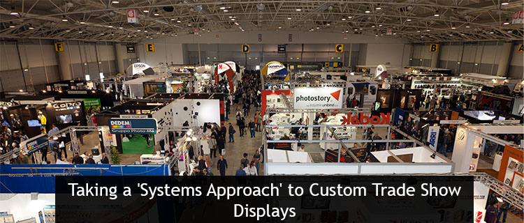 Taking A 'systems Approach' To Custom Trade Show Displays