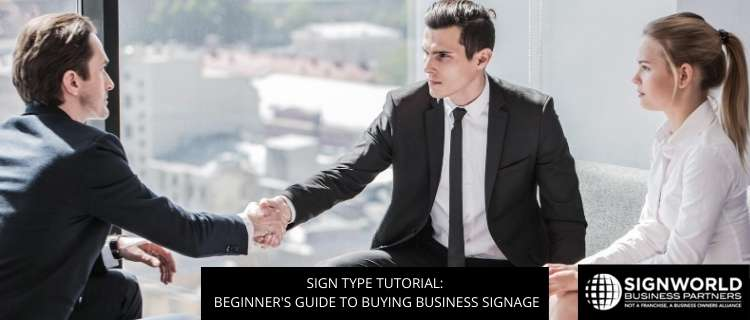 Sign Type Tutorial: Beginner's Guide to Buying Business Signage