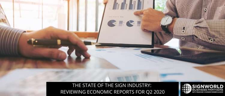The State Of The Sign Industry: Reviewing Economic Reports For Q2 2020