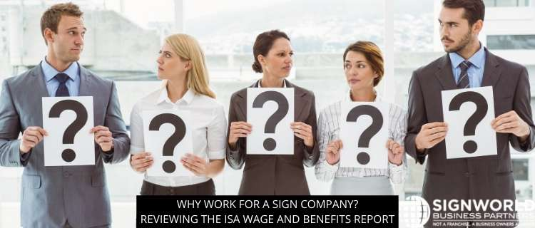 Why Work For A Sign Company? Reviewing The ISA Wage And Benefits Report