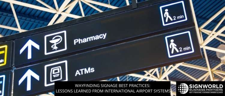 Wayfinding Signage Best Practices: Lessons Learned From International Airport Systems