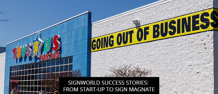 Signworld Success Stories: From Start-Up To Sign Magnate