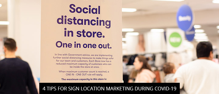 4 Tips For Sign Location Marketing During Covid-19
