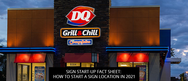 Sign Start-Up Fact Sheet: How To Start A Sign Location In 2021