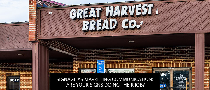 Signage As Marketing Communication: Are Your Signs Doing Their Job?
