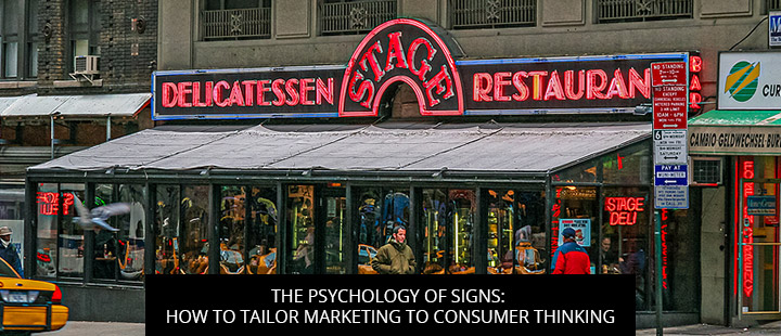 The Psychology Of Signs: How To Tailor Marketing To Consumer Thinking