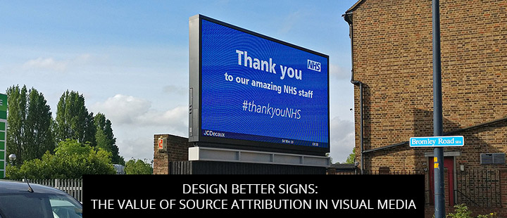 Design Better Signs: The Value Of Source Attribution In Visual Media