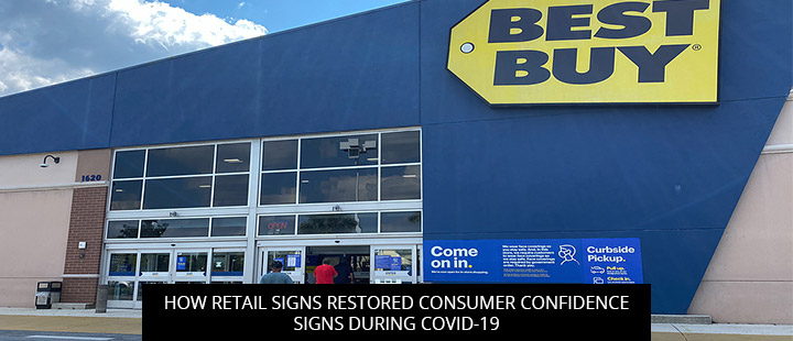 How Retail Signs Restored Consumer Confidence Signs During COVID-19