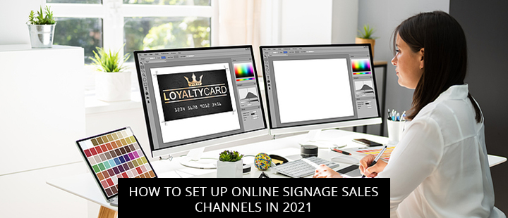 How To Set Up Online Signage Sales Channels In 2021