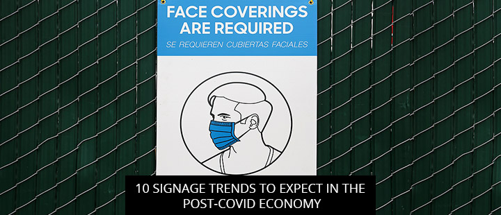 10 Signage Trends to Expect in The Post-COVID Economy