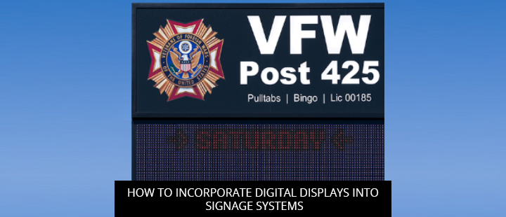 How to Incorporate Digital Displays into Signage Systems
