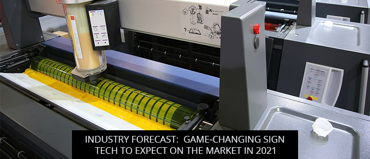 Industry Forecast: Game-Changing Sign Tech To Expect On The Market In 2021