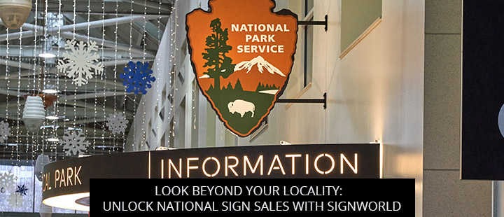 Look Beyond Your Locality: Unlock National Sign Sales With Signworld