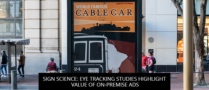 Sign Science: Eye Tracking Studies Highlight Value Of On-Premise Ads