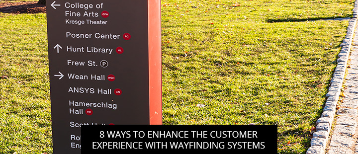 8 Ways To Enhance The Customer Experience With Wayfinding Systems