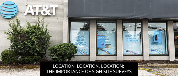 Location, Location, Location: The Importance of Sign Site Surveys
