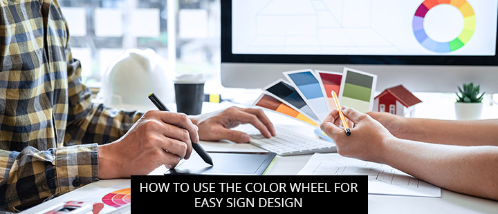 How To Use The Color Wheel For Easy Sign Design