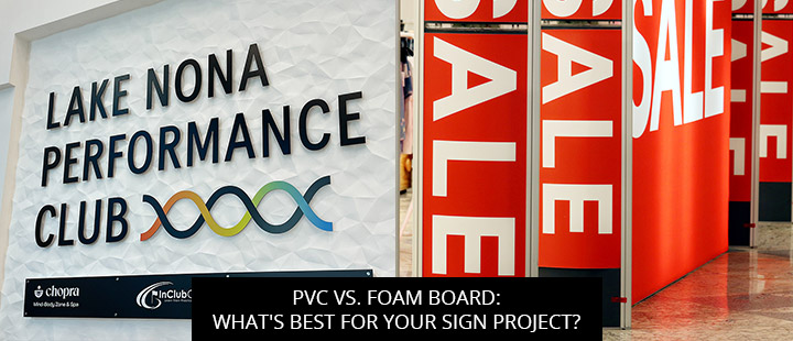 PVC vs. Foam Board: What's Best for Your Sign Project?