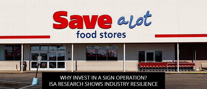 Why Invest in a Sign Operation? ISA Research Shows Industry Resilience